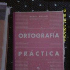 Enciclopedias de segunda mano: LIBRO Nº 1224 ORTOGRAFIA PRACTICA DE MANUEL RIPOLLLES. Lote 103063115