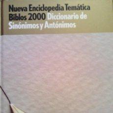 Livros em segunda mão: ENCICLOPEDIA TEMATICA BIBLOS 2000 - DICCIONARIO DE SINONIMOS Y ANTONIMOS. Lote 103792319