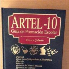 Enciclopedias de segunda mano: ARTEL - 1O GUIA DE FORMACION ESCOLAR - FISICA Y QUIMICA -. Lote 106065939