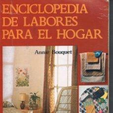 Enciclopedias de segunda mano: UN LIBRO ENCICLOPEDIA DE LABORES PARA EL HOGAR. Lote 106597867