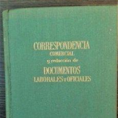 Enciclopedias de segunda mano: CORRESPONDENCIA COMERCIAL Y REDACCION DE DOCUMENTOS LABORALES Y OFICIALES. ANTONIO DE ARMENTERAS. Lote 112374955