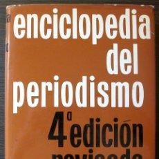 Enciclopedias de segunda mano: ENCICLOPEDIA DEL PERIODISMO - 4ª EDICIÓN REVISADA - NOGUER. Lote 113028591