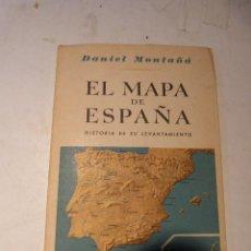 Enciclopedias de segunda mano: EL MAPA DE ESPAÑA, Hª DE SU LEVANTAMIENTO, SEIX BARRAL 1948, DANIEL MONTAÑÀ. Lote 114125239
