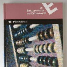 Livros em segunda mão: LA ENCICLOPEDIA DEL ESTUDIANTE - 15 MATEMATICAS I - SANTILLANA/EL PAIS. Lote 192592533