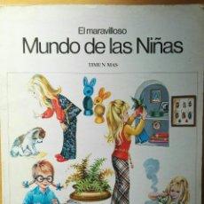 Enciclopedias de segunda mano: EL MARAVILLOSO MUNDO DE LAS NIÑAS TIMUN MAS 1976. Lote 116232592