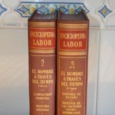 Enciclopedias de segunda mano: ENCICLOPEDIA LABOR. TOMOS 5* Y TOMO 5**. EL HOMBRE A TRAVÉS DEL TIEMPO. EDICIÓN 1958, 1959.. Lote 118480711