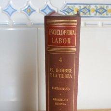 Enciclopedias de segunda mano: ENCICLOPEDIA LABOR. TOMO 4. EL HOMBRE Y LA TIERRA. EDICIÓN 1960.. Lote 118572631