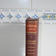 Enciclopedias de segunda mano: ENCICLOPEDIA LABOR. TOMO 1. EL UNIVERSO Y LA TIERRA. EDICIÓN 1958.. Lote 118575187