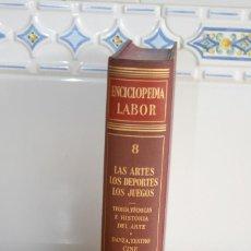 Enciclopedias de segunda mano: ENCICLOPEDIA LABOR. TOMO 8. LAS ARTES. LOS DEPORTES. LOS JUEGOS. EDICIÓN 1959.. Lote 118576383
