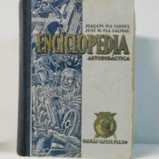Enciclopedias de segunda mano: ENCICLOPEDIA AUTODIDACTICA.J.PLA CARGOL-JOSE M.PLA DALMAU.1954.MADRID-GERONA. Lote 126103787
