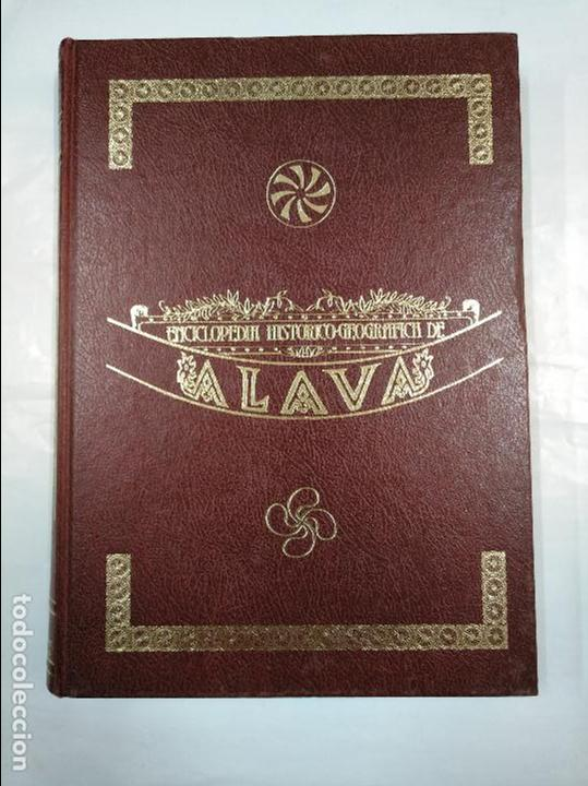 ENCICLOPEDIA HISTÓRICO-GEOGRÁFICA DE ÁLAVA (HARAMBURU EDITOR S.A., 1982). TOMO I. 1. TDK322 (Libros de Segunda Mano - Enciclopedias)