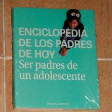Enciclopedias de segunda mano: ENCICLOPEDIA DE LOS PADRES DE HOY. SER PADRES DE UN ADOLESCENTE. Lote 130290622