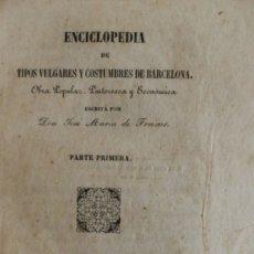 Enciclopedias de segunda mano: ENCICLOPEDIA DE TIPOS VULGARES Y COSTUMBRES DE BARCELONA. OBRA POPULAR, PINTORESCA Y ECONÓMICA.. Lote 123190420