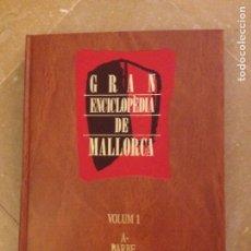 Enciclopedias de segunda mano: GRAN ENCICLOPÈDIA DE MALLORCA. VOLUM 1 (A - BARBE) PROMOMALLORCA. Lote 133316482