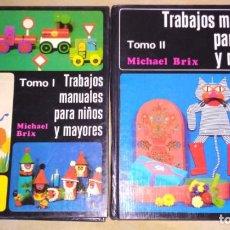 Enciclopedias de segunda mano: TRABAJOS MANUALES PARA NIÑOS Y MAYORES, MICHAEL BRIX, 2 TOMOS, EDITORIAL EVEREST 1977, LIBROS. Lote 133355266