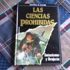 Enciclopedias de segunda mano: TOMO NUM 4 DE LA ENCICLOPEDIA CIENCIAS PROHIBIDAS DEDICADO A SATANISMO Y BRUJERIA. Lote 136860101