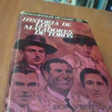 Enciclopedias de segunda mano: HISTORIA DE LOS MATADORES DE TOROS. EKL BIOGRAFIAS DE TOREROS. DON VENTURA. Lote 137989662