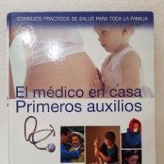 Enciclopedias de segunda mano: EL MÉDICO EN CASA PRIMEROS AUXILIOS/EDICIONES RUEDA 2007. Lote 140662648
