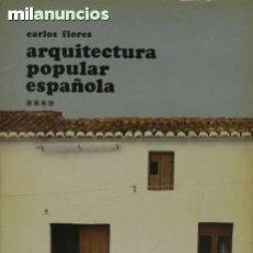 Enciclopedias de segunda mano: ARQUITECTURA POPULAR ESPAÑOLA COMPLETA (CARLOS FLORES) 5 TOMOS. Lote 143127290