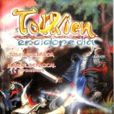 Enciclopedias de segunda mano: TOLKIEN ENCICLOPEDIA - MANUEL BERROCAL; JOSÉ MARÍA NEBREDA. Lote 143656438