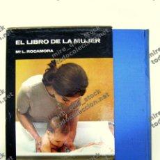 Enciclopedias de segunda mano: EL LIBRO DE LA MUJER - MARIA LUISA ROCAMORA - EDICIONES DANAE, 1972. Lote 144047138