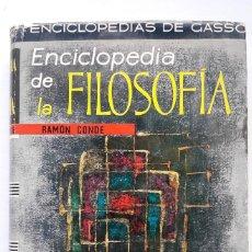 Enciclopedias de segunda mano: ENCICLOPEDIA DE LA FILOSOFÍA. 1ª EDICIÓN (GASSÓ HERMANOS). Lote 144275334