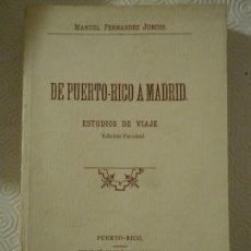 Enciclopedias de segunda mano: DE PUERTO-RICO A MADRID. ESTUDIOS DE VIAJE. EDICION FACSIMIL. MANUEL FERNANDEZ JUNCOS.. Lote 144376442