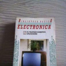 Enciclopedias de segunda mano: BIBLIOTECA BÁSICA ELECTRÓNICA N 17. EL TELEVISOR DOMÉSTICO. Lote 146526864
