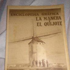 Enciclopedias de segunda mano: ENCICLOPEDIA GRÁFICA LA MANCHA Y EL QUIJOTE. EDITORIAL CERVANTES. BARCELONA. Lote 147590914