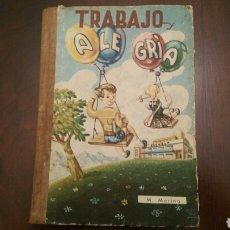 Enciclopedias de segunda mano: LIBRO ESCOLAR PARA LA FORMACIÓN. TRABAJO Y ALEGRÍA. EDIC. MIÑON 1962. PRIMERA EDICIÓN.. Lote 151636738