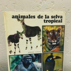 Enciclopedias de segunda mano: LIBRO - ANIMALES DE LA SELVA TROPICAL. Lote 54799640