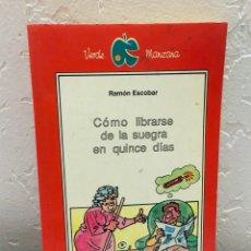 Enciclopedias de segunda mano: LIBRO - CÓMO LIBRARSE DE LA SUEGRA EN QUINCE DÍAS. Lote 54819868