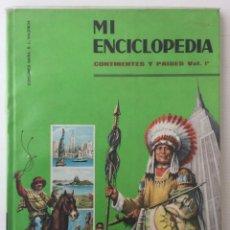 Enciclopedias de segunda mano: MI ENCICLOPEDIA – CONTINENTES Y PAÍSES VOL. I – EDICIONES GAISA – AÑOS 70. Lote 156896418
