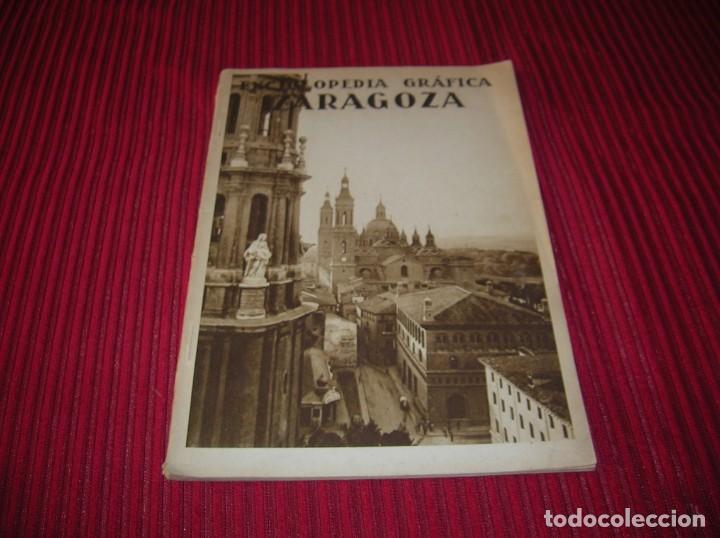 MUY INTERESANTE Y ANTIGUO LIBRO ENCICLOPEDIA GRÁFICA .ZARAGOZA.POR J.GARCIA MERCADAL. (Libros de Segunda Mano - Enciclopedias)