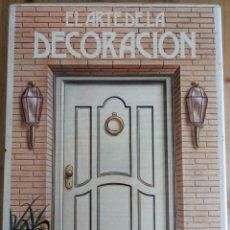 Enciclopedias de segunda mano: EL ARTE DE LA DECORACION - 6 LIBROS - VER DESCRIPCION Y FOTOS - MUNDILIBROS 1987. Lote 159940494