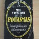Enciclopedias de segunda mano: MITO Y REALIDAD DE LOS FANTASMAS , JIMÉNEZ DEL OSO 1980. Lote 160585674
