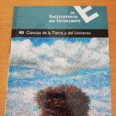 Enciclopedias de segunda mano: CIENCIAS DE LA TIERRA Y DEL UNIVERSO (10) LA ENCICLOPEDIA DEL ESTUDIANTE (SANTILLANA, EL PAIS). Lote 221882357