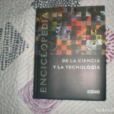 Enciclopedias de segunda mano: ENCICLOPEDIA DE LA CIENCIA Y LA TECNOLOGÍA-TOMO I-;VARIOS AUTORES;OCÉANO 2004. Lote 164608702