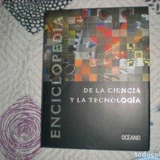 Enciclopedias de segunda mano: ENCICLOPEDIA DE LA CIENCIA Y LA TECNOLOGÍA-TOMO II-;VARIOS AUTORES;OCÉANO 2004. Lote 164609218