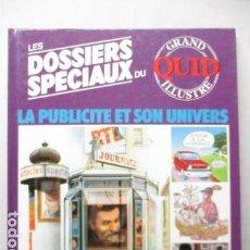 Enciclopedias de segunda mano: LES DOSSIERS SPECIAUX DU LA PUBLICITE ET SON UNIVERS - GRAND QUID ILLUSTRE - (EN FRANCES) COMO NUEVO. Lote 165274574