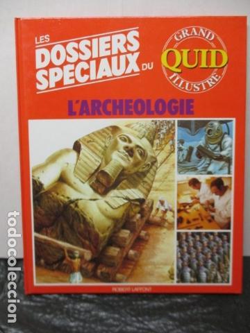 LES DOSSIERS SPECIAUX DU L'ARCHEOLOGIE - GRAND QUID ILLUSTRE - (EN FRANCES) - COMO NUEVO (Libros de Segunda Mano - Enciclopedias)