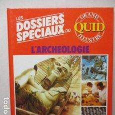Enciclopedias de segunda mano: LES DOSSIERS SPECIAUX DU L'ARCHEOLOGIE - GRAND QUID ILLUSTRE - (EN FRANCES) - COMO NUEVO. Lote 165274590