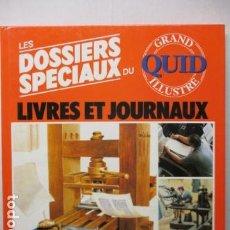 Enciclopedias de segunda mano: LES DOSSIERS SPECIAUX DU LIVERS ET JOURNAUX - GRAND QUID ILLUSTRE - (EN FRANCES) COMO NUEVO. Lote 165274654