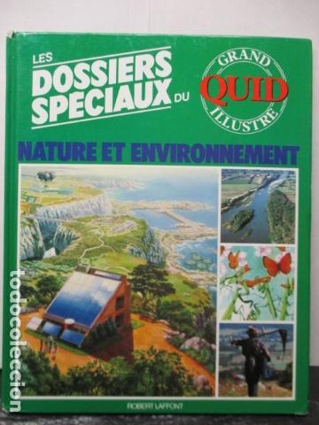 LES DOSSIERS SPECIAUX DU NATURE ET ENVIRONNEMENT - GRAND QUID ILLUSTRE - (EN FRANCES) (Libros de Segunda Mano - Enciclopedias)