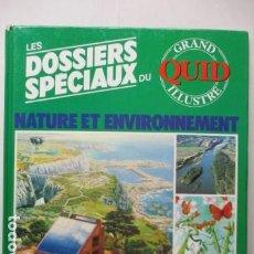 Enciclopedias de segunda mano: LES DOSSIERS SPECIAUX DU NATURE ET ENVIRONNEMENT - GRAND QUID ILLUSTRE - (EN FRANCES) . Lote 165274678