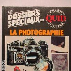 Enciclopedias de segunda mano: LES DOSSIERS SPECIAUX DU LA PHOTOGRAPHIE - GRAND QUID ILLUSTRE - (EN FRANCES) COMO NUEVO. Lote 165274714