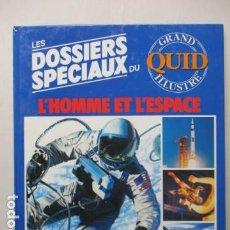 Enciclopedias de segunda mano: LES DOSSIERS SPECIAUX DU L'HOMME ET L'ESPACE - GRAND QUID ILLUSTRE - (EN FRANCES) COMO NUEVO. Lote 165274758