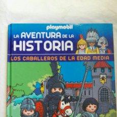 Enciclopedias de segunda mano: PLAYMOBIL LA AVENTURA DE LA HISTORIA LOS CABALLEROS. Lote 167598741