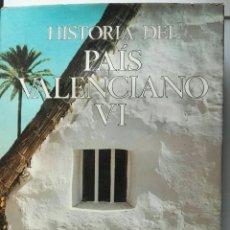 Enciclopedias de segunda mano: HISTORIA DEL PAÍS VALENCIANO VI. Lote 167613910