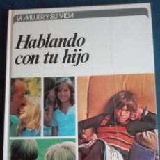 Enciclopedias de segunda mano: LA MUJER Y SU VIDA HABLANDO CON TU HIJO. Lote 167852760